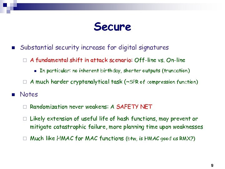 Secure n Substantial security increase for digital signatures ¨ A fundamental shift in attack
