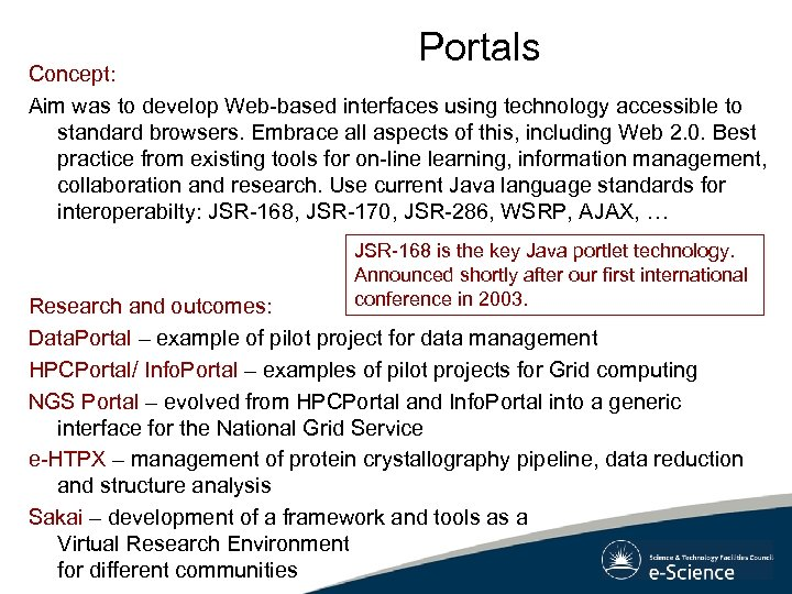 Portals Concept: Aim was to develop Web-based interfaces using technology accessible to standard browsers.