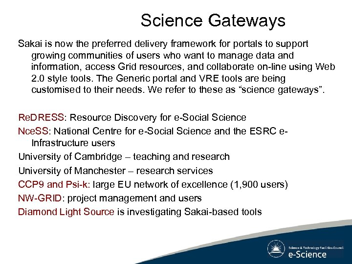 Science Gateways Sakai is now the preferred delivery framework for portals to support growing