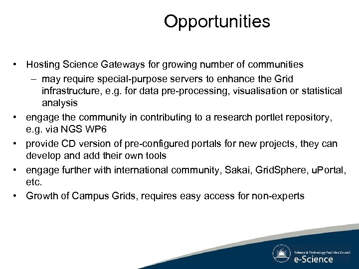 Opportunities • Hosting Science Gateways for growing number of communities – may require special-purpose