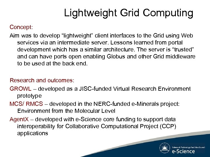 """Lightweight Grid Computing Concept: Aim was to develop """"lightweight"""" client interfaces to the Grid"""