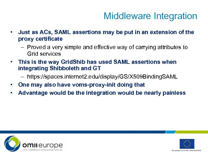 Middleware Integration • Just as ACs, SAML assertions may be put in an extension