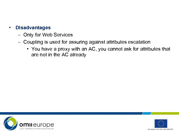 • Disadvantages – Only for Web Services – Coupling is used for assuring
