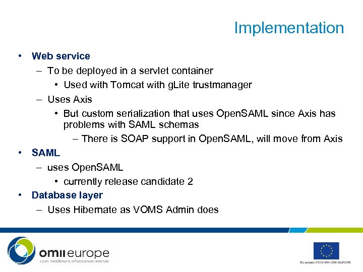 Implementation • Web service – To be deployed in a servlet container • Used