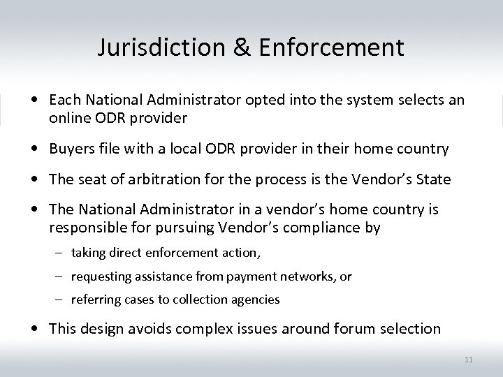 Jurisdiction & Enforcement • Each National Administrator opted into the system selects an online