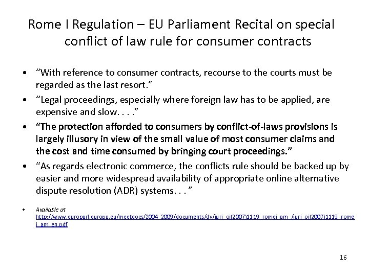 Rome I Regulation – EU Parliament Recital on special conflict of law rule for
