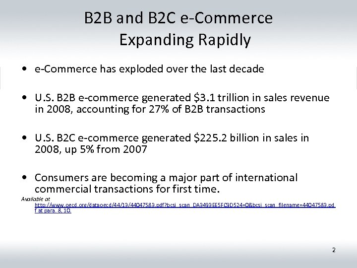 B 2 B and B 2 C e-Commerce Expanding Rapidly • e-Commerce has exploded