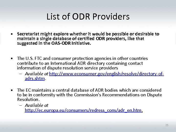 List of ODR Providers • Secretariat might explore whether it would be possible or