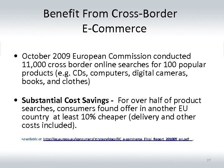 Benefit From Cross-Border E-Commerce • October 2009 European Commission conducted 11, 000 cross border