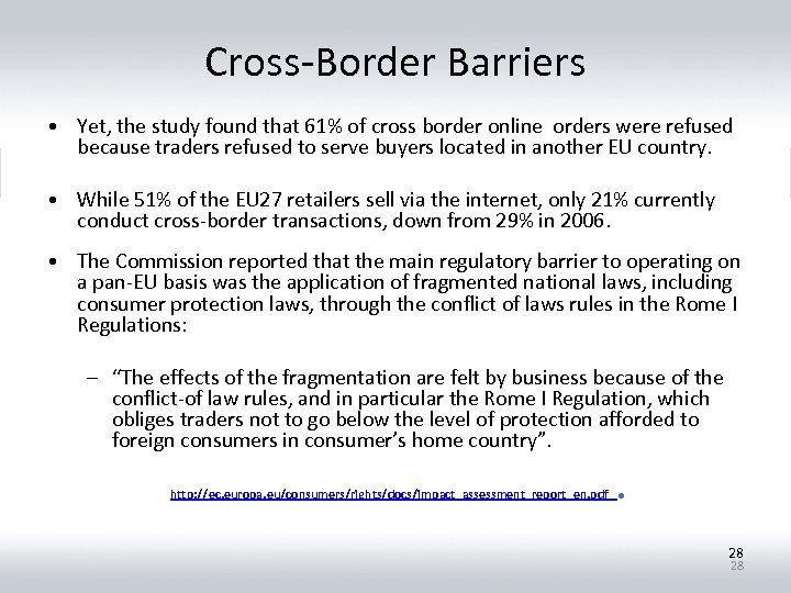Cross-Border Barriers • Yet, the study found that 61% of cross border online orders