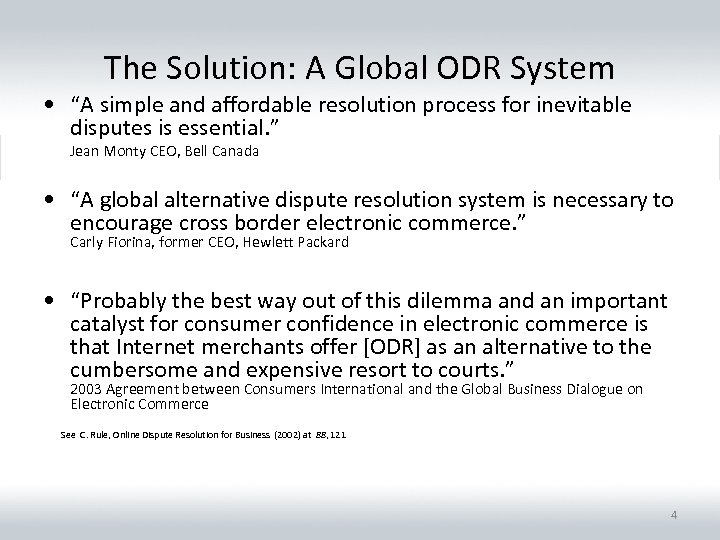 "The Solution: A Global ODR System • ""A simple and affordable resolution process for"