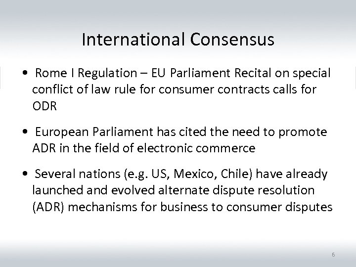 International Consensus • Rome I Regulation – EU Parliament Recital on special conflict of