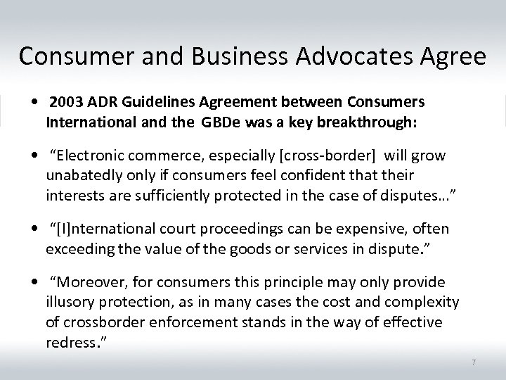 Consumer and Business Advocates Agree • 2003 ADR Guidelines Agreement between Consumers International and