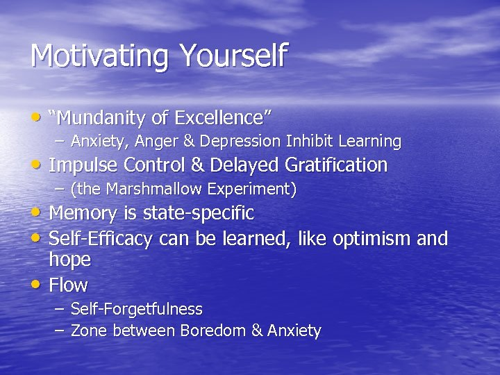 """Motivating Yourself • """"Mundanity of Excellence"""" – Anxiety, Anger & Depression Inhibit Learning •"""