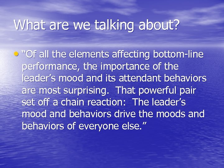 """What are we talking about? • """"Of all the elements affecting bottom-line performance, the"""