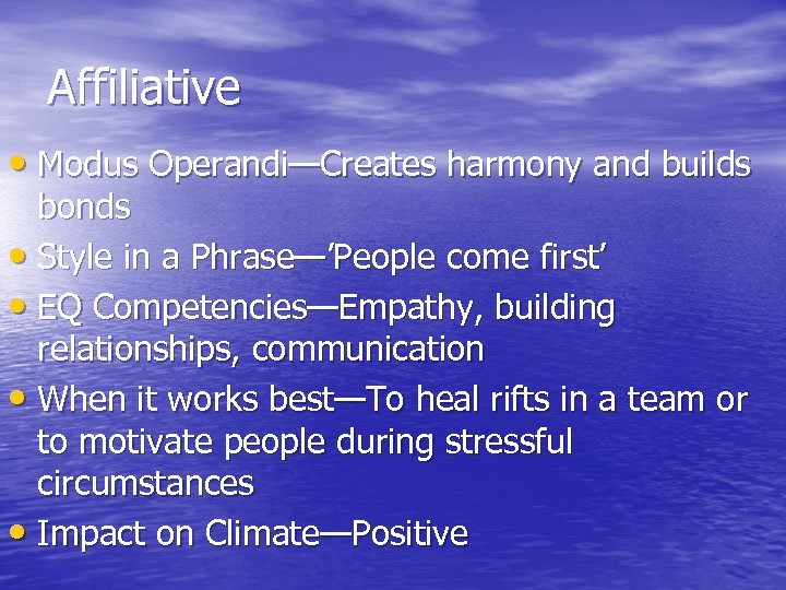 Affiliative • Modus Operandi—Creates harmony and builds bonds • Style in a Phrase—'People come