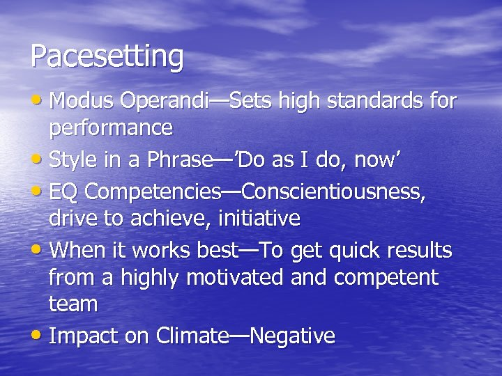 Pacesetting • Modus Operandi—Sets high standards for performance • Style in a Phrase—'Do as