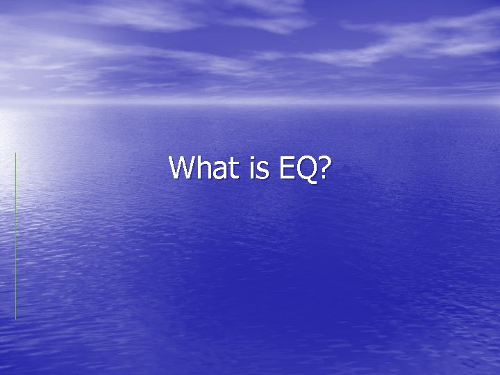 What is EQ?