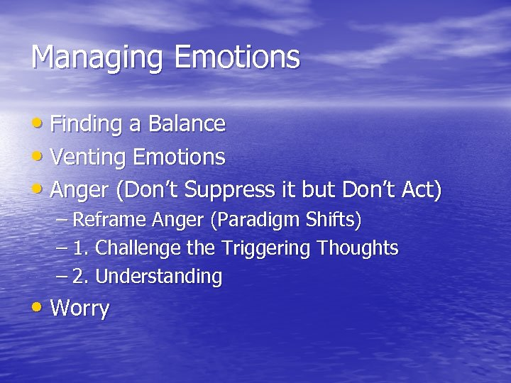 Managing Emotions • Finding a Balance • Venting Emotions • Anger (Don't Suppress it