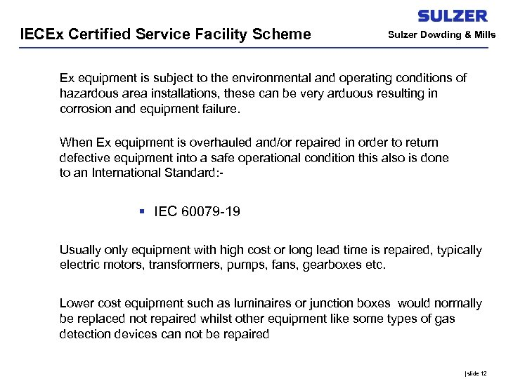 IECEx Certified Service Facility Scheme Sulzer Dowding & Mills Ex equipment is subject to