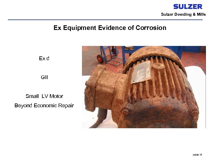 Sulzer Dowding & Mills Ex Equipment Evidence of Corrosion Ex d GII Small LV