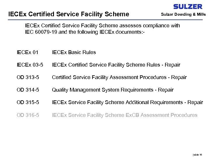 IECEx Certified Service Facility Scheme Sulzer Dowding & Mills IECEx Certified Service Facility Scheme