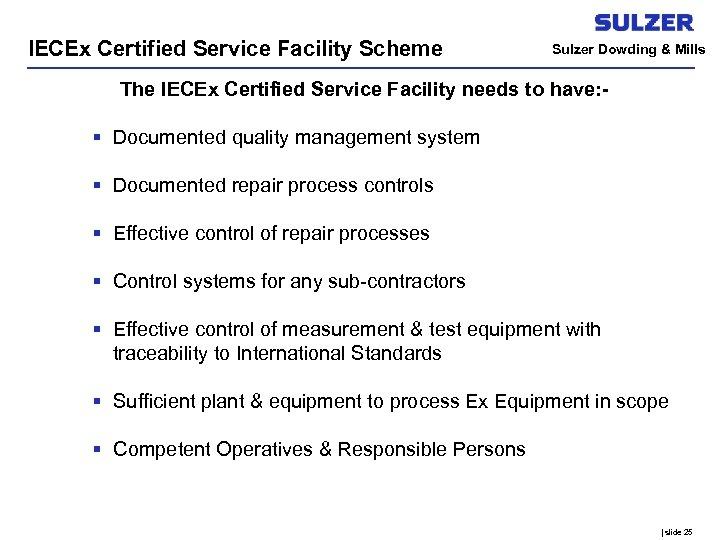 IECEx Certified Service Facility Scheme Sulzer Dowding & Mills The IECEx Certified Service Facility