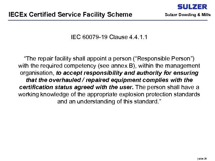 IECEx Certified Service Facility Scheme Sulzer Dowding & Mills IEC 60079 -19 Clause 4.