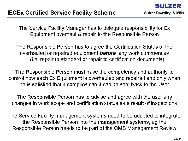 IECEx Certified Service Facility Scheme Sulzer Dowding & Mills The Service Facility Manager has