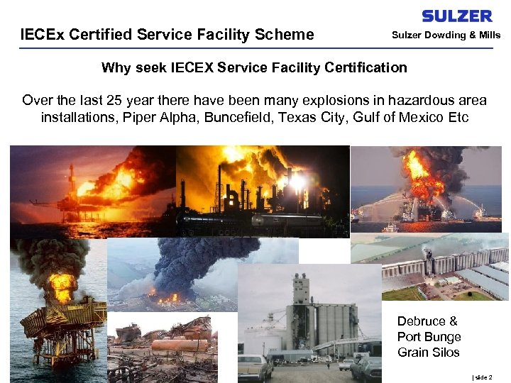 IECEx Certified Service Facility Scheme Sulzer Dowding & Mills Why seek IECEX Service Facility