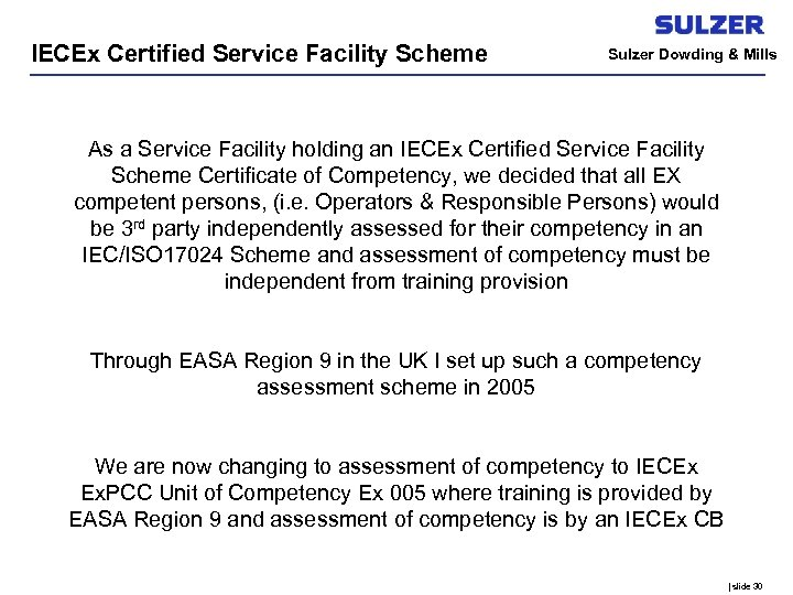 IECEx Certified Service Facility Scheme Sulzer Dowding & Mills As a Service Facility holding