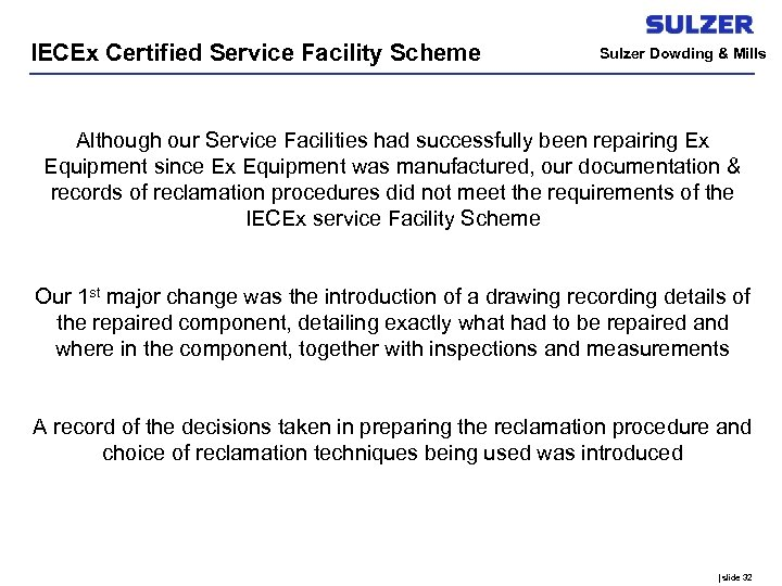 IECEx Certified Service Facility Scheme Sulzer Dowding & Mills Although our Service Facilities had