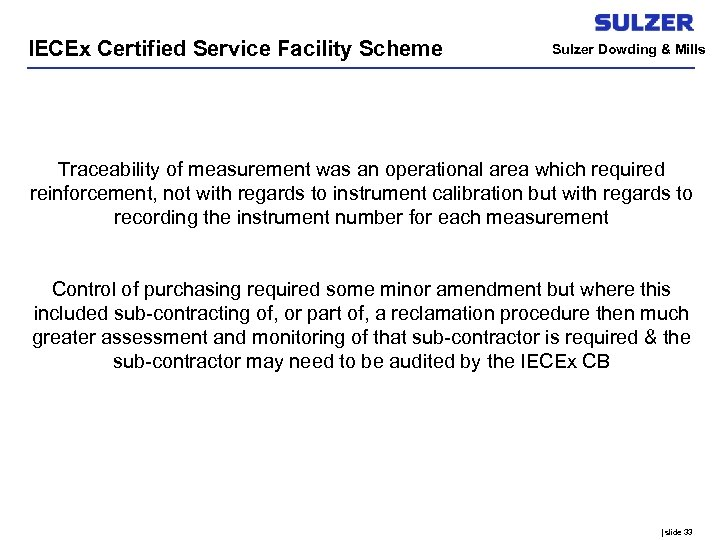 IECEx Certified Service Facility Scheme Sulzer Dowding & Mills Traceability of measurement was an