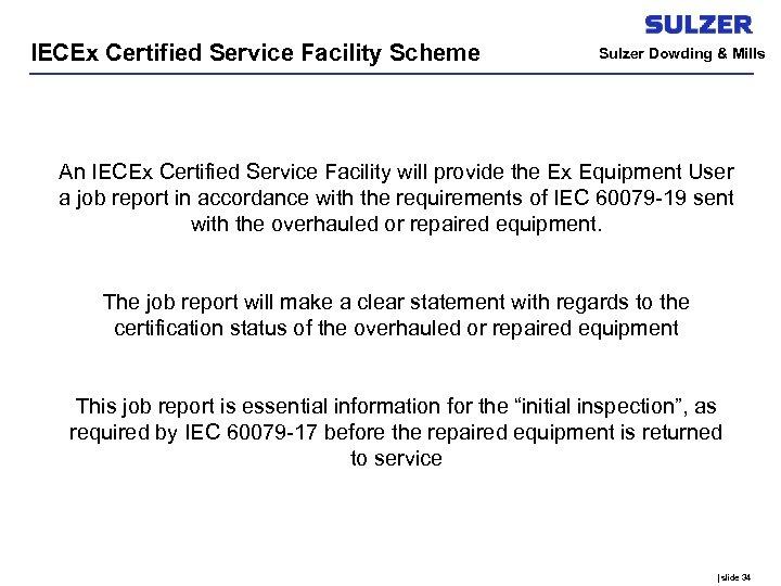 IECEx Certified Service Facility Scheme Sulzer Dowding & Mills An IECEx Certified Service Facility