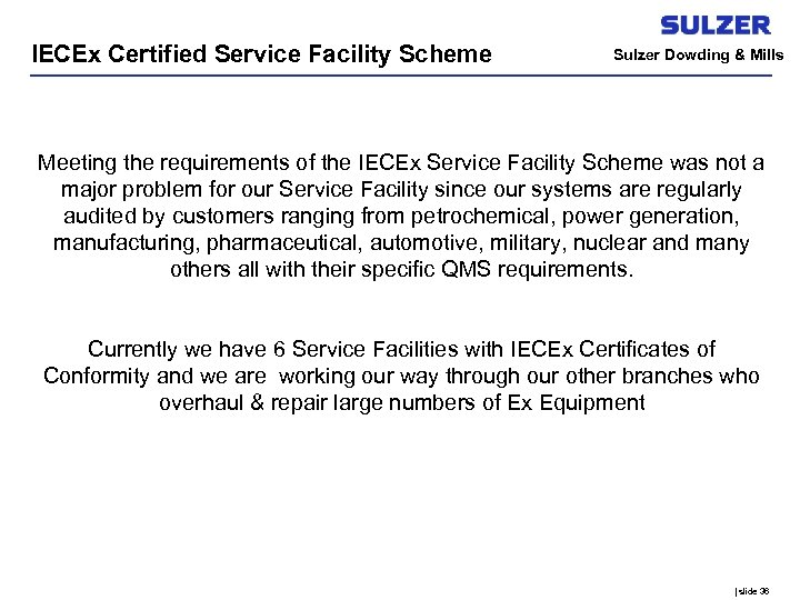 IECEx Certified Service Facility Scheme Sulzer Dowding & Mills Meeting the requirements of the