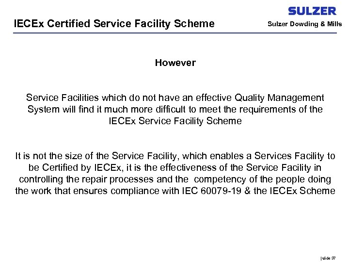 IECEx Certified Service Facility Scheme Sulzer Dowding & Mills However Service Facilities which do