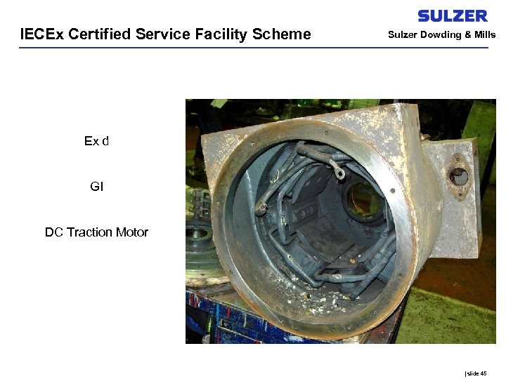 IECEx Certified Service Facility Scheme Sulzer Dowding & Mills Ex d GI DC Traction