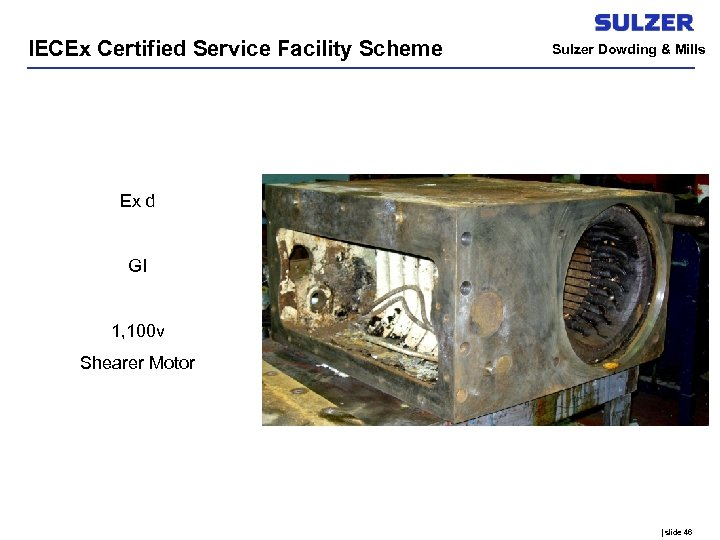 IECEx Certified Service Facility Scheme Sulzer Dowding & Mills Ex d GI 1, 100