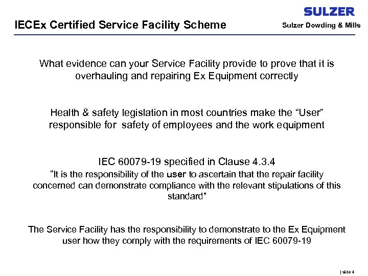 IECEx Certified Service Facility Scheme Sulzer Dowding & Mills What evidence can your Service