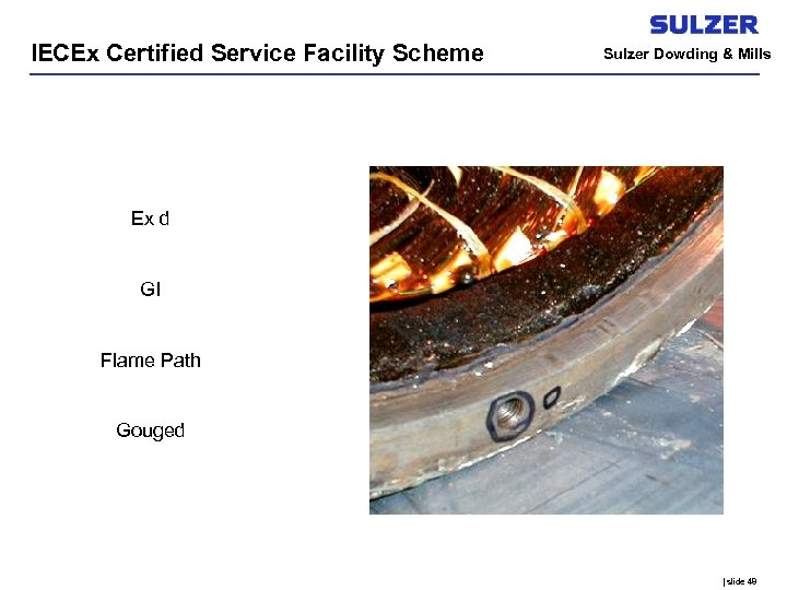 IECEx Certified Service Facility Scheme Sulzer Dowding & Mills Ex d GI Flame Path