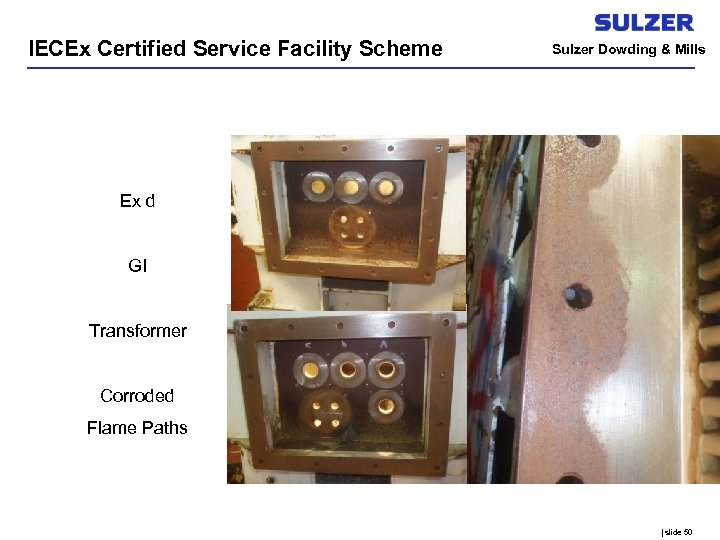 IECEx Certified Service Facility Scheme Sulzer Dowding & Mills Ex d GI Transformer Corroded