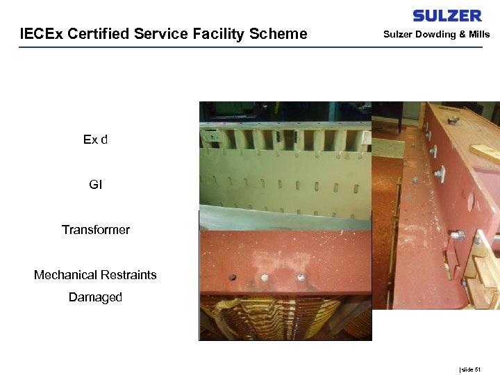 IECEx Certified Service Facility Scheme Sulzer Dowding & Mills Ex d GI Transformer Mechanical