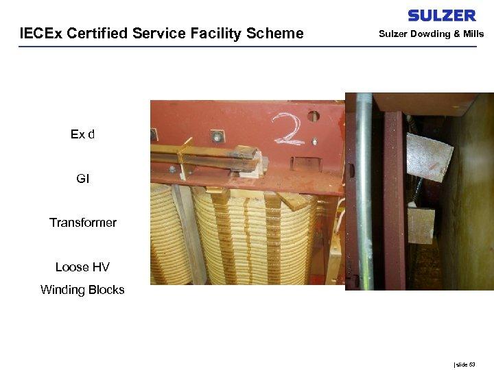 IECEx Certified Service Facility Scheme Sulzer Dowding & Mills Ex d GI Transformer Loose