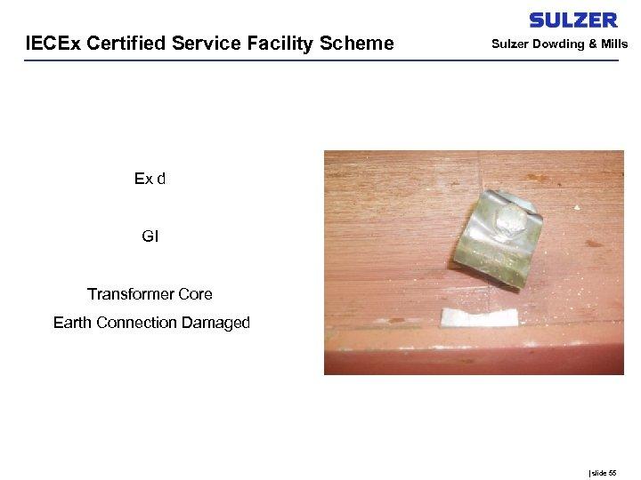 IECEx Certified Service Facility Scheme Sulzer Dowding & Mills Ex d GI Transformer Core