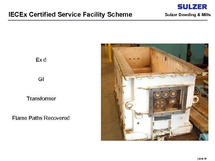 IECEx Certified Service Facility Scheme Sulzer Dowding & Mills Ex d GI Transformer Flame