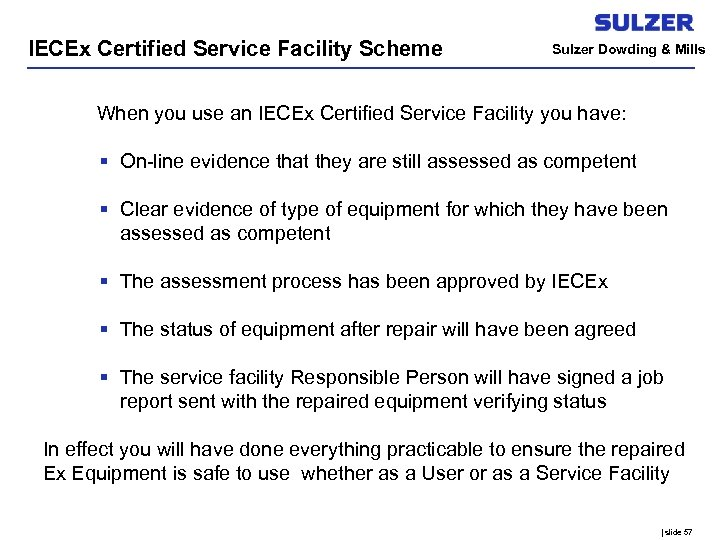 IECEx Certified Service Facility Scheme Sulzer Dowding & Mills When you use an IECEx