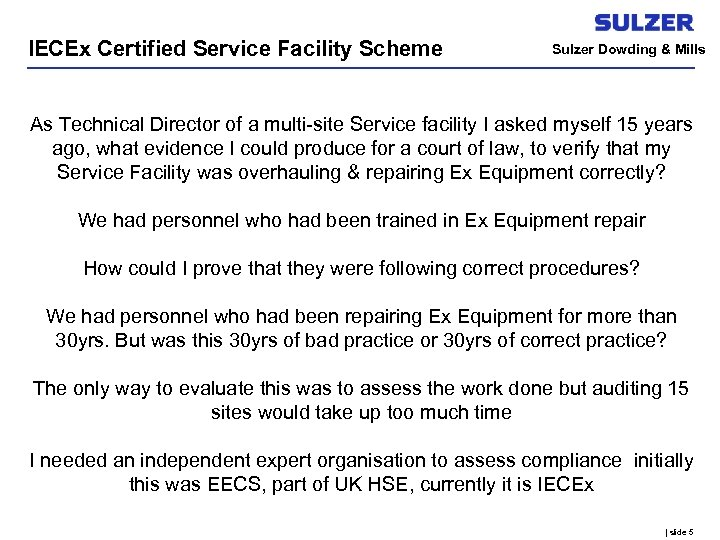 IECEx Certified Service Facility Scheme Sulzer Dowding & Mills As Technical Director of a