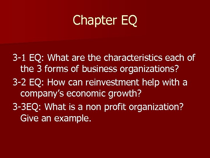 Chapter EQ 3 -1 EQ: What are the characteristics each of the 3 forms