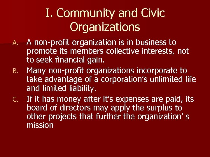 I. Community and Civic Organizations A non-profit organization is in business to promote its