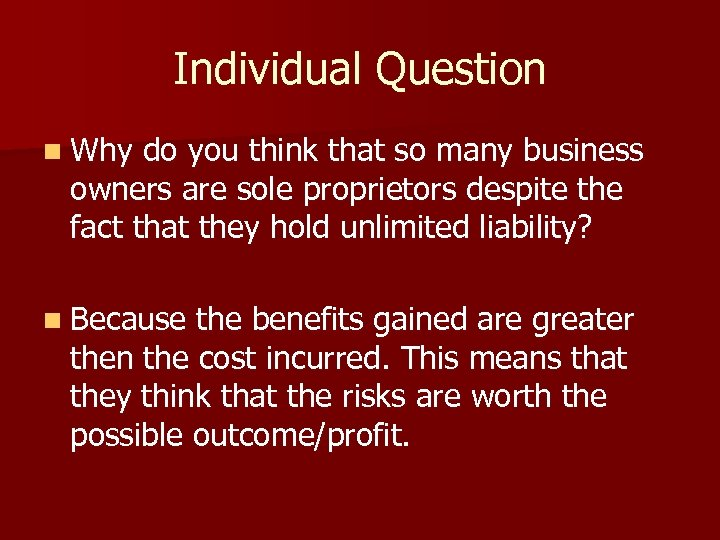 Individual Question n Why do you think that so many business owners are sole